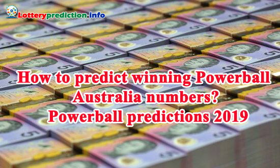 How to predict winning Powerball Australia numbers? Powerball predictions 2019